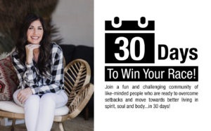 30 Days To Win Your Race